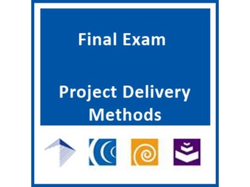 Project Delivery Methodology Water & Wastewater Infrastructure - DB & CMAR - Final Exam