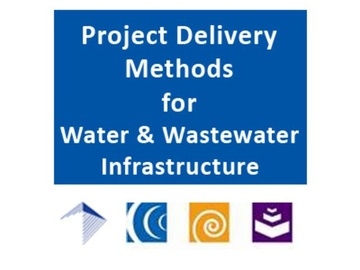 Project Delivery Methodology for Water & Wastewater Infrastructure:  Design-Build and CMAR