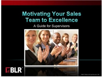 Motivating Your Sales Team to Excellence - A Guide for Supervisors Course