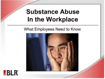 Substance Abuse in the Workplace - What Employees Need to Know