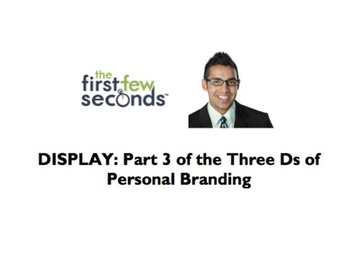 113 DISPLAY: Part 3 of the Three Ds of Personal Branding
