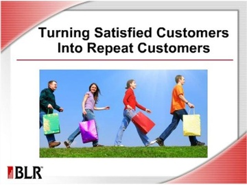 Turning Satisfied Customers Into Repeat Customers