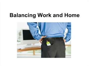 Balancing Work and Home