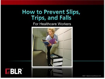 How to Prevent Slips, Trips and Falls - For Healthcare Workers Course
