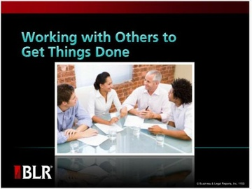Working with Others to Get Things Done