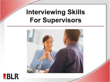 Interviewing Skills for Supervisors