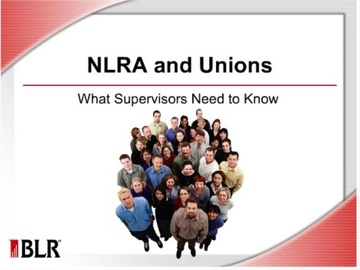 NLRA and Unions - What Supervisors Need to Know