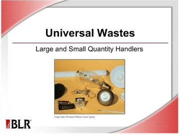Universal Wastes Large and Small Quantity Handlers Course