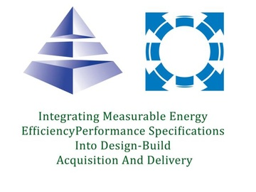 NREL - Integrating Measurable Energy Efficiency Performance Specifications Into Design-Build Acquisition and Delivery