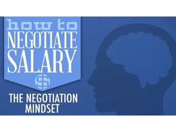 How to Negotiate Salary: The Negotiation Mindset
