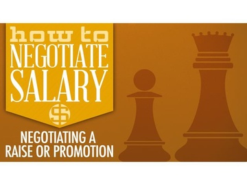 How to Negotiate Salary: Negotiating a Raise or Promotion