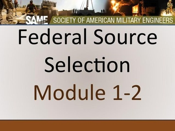 Federal Source Selection - Modules 1 & 2