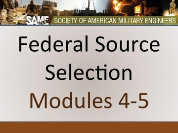 Federal Source Selection - Modules 4 & 5