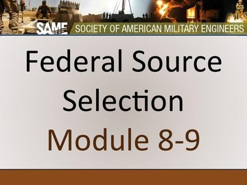 Federal Source Selection - Modules 8 and 9