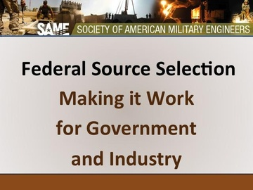 Federal Source Selection: Making it Work for Government and Industry (Course)