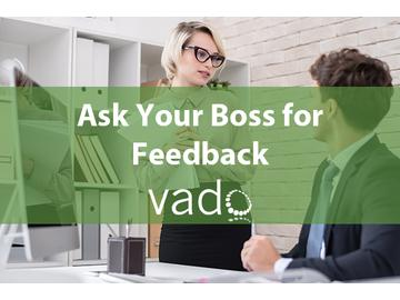 Ask Your Boss for Feedback