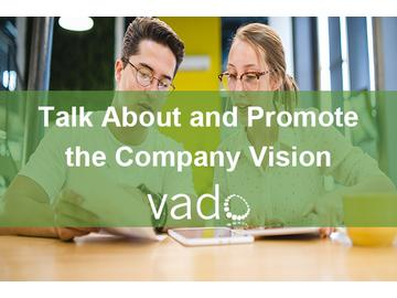 Talk About and Promote the Company Vision