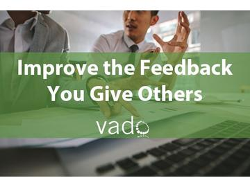 Improve the Feedback You Give Others