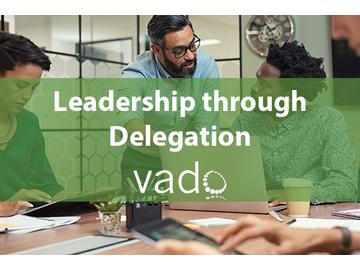 Leadership through Delegation