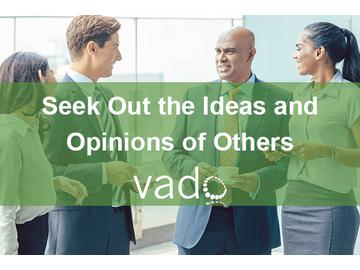Seek Out the Ideas and Opinions of Others