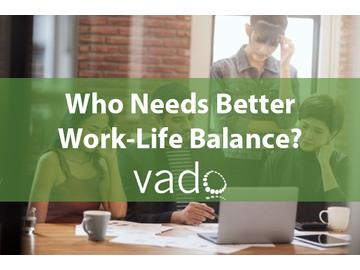 Who Needs Better Work-Life Balance?