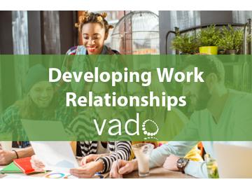 Developing Work Relationships