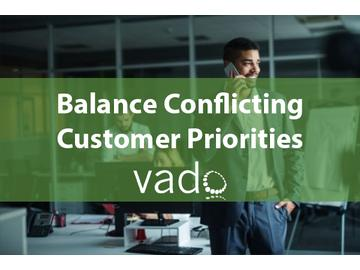 Balance Conflicting Customer Priorities