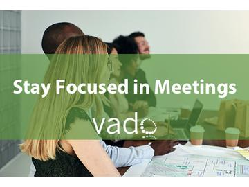 Stay Focused in Meetings