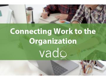 Connecting Work to the Organization