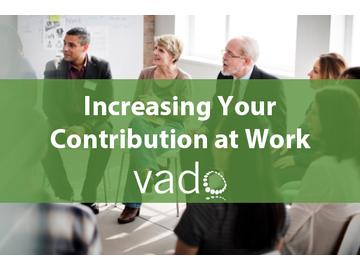 Increasing Your Contribution at Work