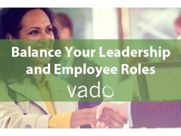 Balance Your Leadership and Employee Roles