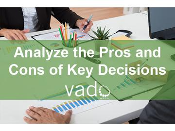Analyze the Pros and Cons of Key Decisions