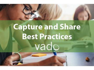 Capture and Share Best Practices