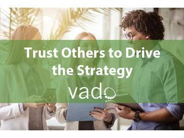 Trust Others to Drive the Strategy