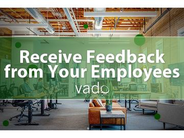 Receive Feedback From Your Employees