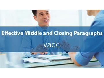 Effective Middle and Closing Paragraphs
