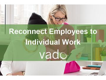 Reconnect Employees to Individual Work