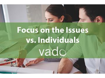 Focus on the Issues vs. Individuals