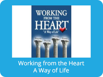 Working from the Heart - A Way of Life