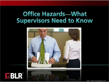 Office Hazards - What Supervisors Need to Know