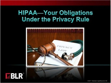 HIPAA - Your Obligations Under the Privacy Rule