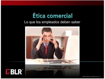Ética comercial - Empleados (Business Ethics - What Employees Need to Know) Course