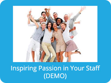 Inspiring Passion in Your Staff (Demo)