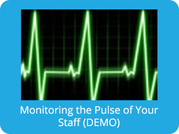 Monitoring the Pulse of Your Staff (Demo)