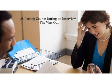 208. Losing Course During an Interview - The Way Out