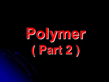 SPM Chemistry Question 4 - Polymer (Part 2)