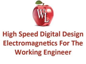 High Speed Digital Design: Session 2: Electromagnetics for the Working Engineer