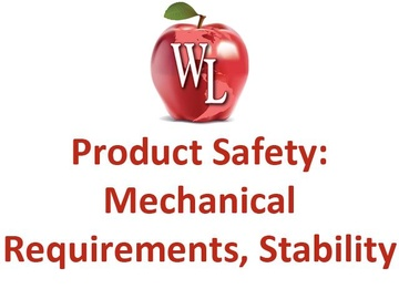 Product Safety: Mechanical Requirements, Stability
