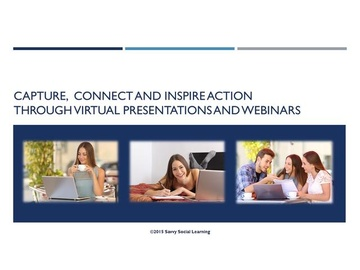 Capture, Connect and Inspire Action through Virtual Presentations and Webinars (Course)