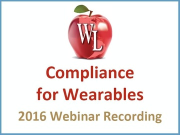 Compliance for Wearables [2016 Webinar Recording]